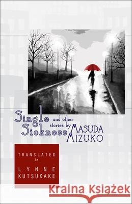 Single Sickness and Other Stories Masuda Mizuko Mizuko Masuda 9781933947563