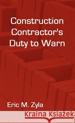 Construction Contractor's Duty to Warn Eric M. Zyla 9781934086056