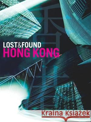 Lost & Found Hong Kong McKelpin Janet Elizabeth Briel Blair Durton 9781934159170