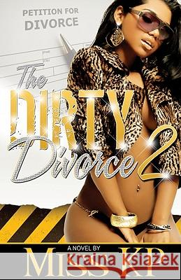 The Dirty Divorce 2 Miss KP 9781934230770