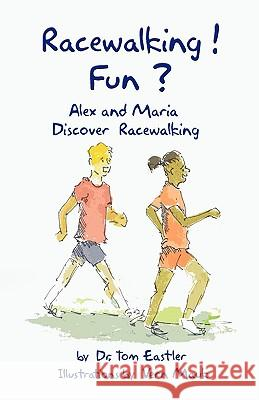 Racewalking! Fun? Tom Eastler Vern Mauk 9781934452073
