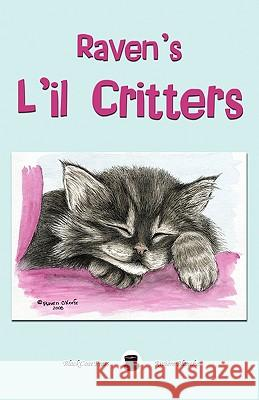 Raven's L'Il Critters Raven Okeefe 9781934543627