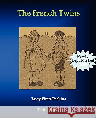 The French Twins Lucy Fitch Perkins 9781934610145