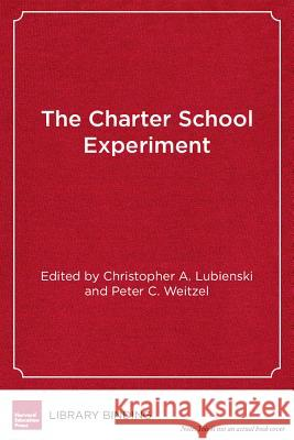 The Charter School Experiment: Expectations, Evidence, and Implications    9781934742679