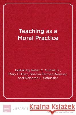Teaching as Moral Practice   9781934742792