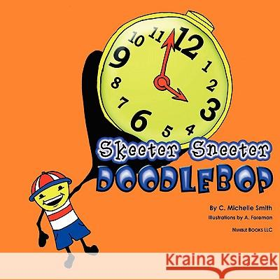 Skeeter Sneeter Doodlebop C. Michelle Smith A. Foreman 9781934840542