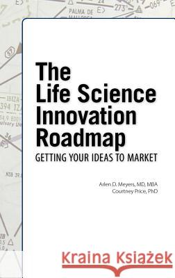 The Life Science Innovation Roadmap: Bioscience Innovation Assessment, Planning, Strategy, Execution, and Implementation  9781934899267
