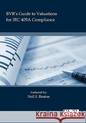 BVR's Practical Guide to Valuation for IRC 409a Neil Beaton 9781935081104