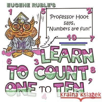 Counting 1 to 10 with Professor Hoot Eugene Ruble Eugene Ruble 9781935137474 Guardian Angel Publishing