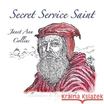 Secret Service Saint Janet Ann Collins Eugene Ruble 9781935137986