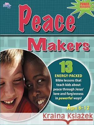 Peace Makers Susan L. Lingo 9781935147015