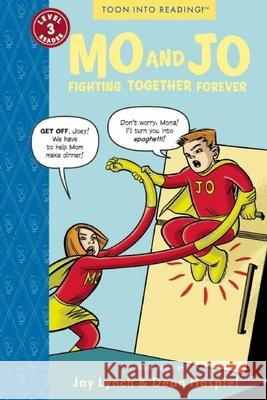 Mo and Jo Fighting Together Forever: Toon Level 3 Dean Haspiel Jay Lynch 9781935179375