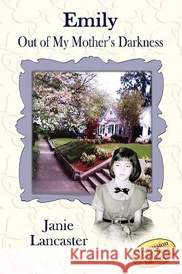 Emily: Out of My Mother's Darkness Janie Lancaster 9781935188032