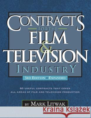 Contracts for the Film & Television Industry Mark Litwak 9781935247074
