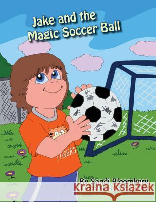 Jake and the Magic Soccer Ball Sandi Bloomberg Kevin Collier 9781935268376