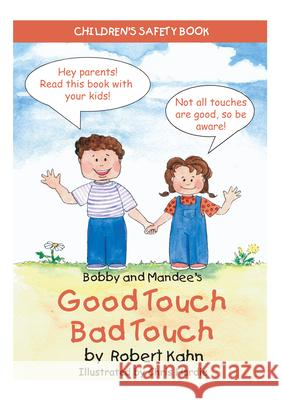 Bobby and Mandee's Good Touch/Bad Touch: Children's Safety Book Robert Kahn Chris Hardie 9781935274544