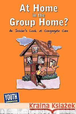 At Home in the Group Home?: An Insider's Look at Congregate Care Al Desetta Keith Hefner Laura Longhine 9781935552208