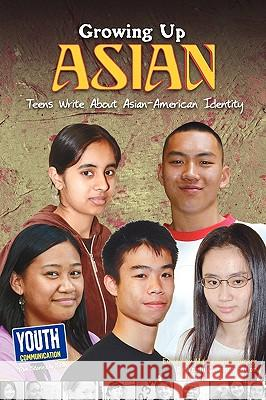 Growing Up Asian: Teens Write about Asian-American Identity Maria Luisa Tucker Laura Longhine Keith Hefner 9781935552352