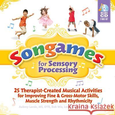 Songames for Sensory Processing [With 2 CDs]  9781935567073