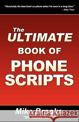 The Ultimate Book of Phone Scripts Mike Brooks 9781935602057