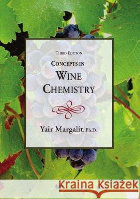 Concepts in Wine Chemistry, Third Edition Yair Margolit   9781935879527