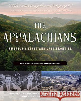 The Appalachians: America's First and Last Frontier Holly George-Warren Mari-Lynn Evans Robert Santelli 9781935978961 West Virginia University Press