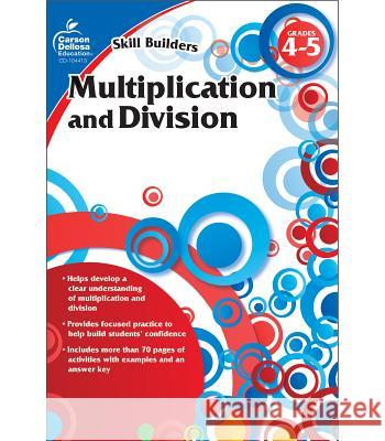 Multiplication and Division, Grades 4 - 5  9781936023295