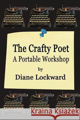 The Crafty Poet: A Portable Workshop Diane Lockward 9781936138623 Wind Publications