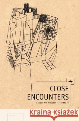 Close Encounters: Essays on Russian Literature Robert Jackson 9781936235568