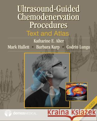 Ultrasound-Guided Chemodenervation Procedures: Text and Atlas [With DVD] Katherine E. Alter Mark Hallett 9781936287604