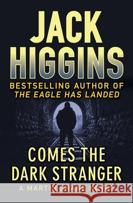 Comes the Dark Stranger Jack Higgins 9781936317660