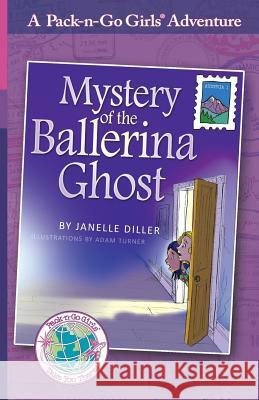 Mystery of the Ballerina Ghost: Austria 1 Janelle Diller Lisa Travis Adam Turner 9781936376001