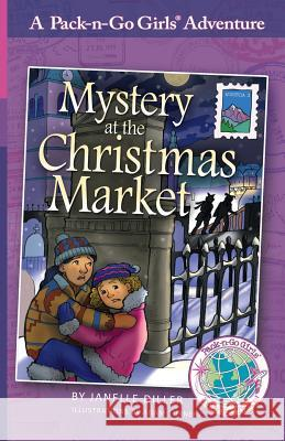 Mystery at the Christmas Market: Austria 3 Janelle Diller Lisa Travis Adam Turner 9781936376186