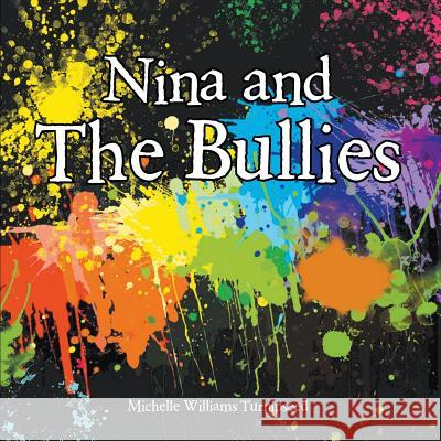 Nina and the Bullies Michelle Williams Turnipseed 9781936513833