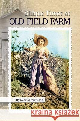 Simple Times at Old Field Farm Suzy Lowry Geno   9781936533374