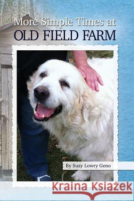 More Simple Times at Old Field Farm Suzy Lowry Geno 9781936533855