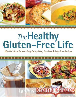 The Healthy Gluten-Free Life Tammy Credicott 9781936608713