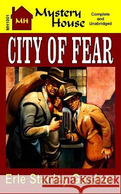 City of Fear Erle Stanley Gardner 9781936720545