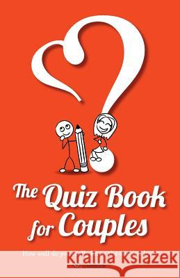 The Quiz Book for Couples Kim Chapman Kim Chapman 9781936806423