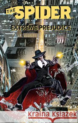 The Spider: Extreme Prejudice Will Murray Mel Odom Joe Gentile 9781936814466 Moonstone Press