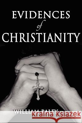 Evidences of Christianity William Paley 9781936830428