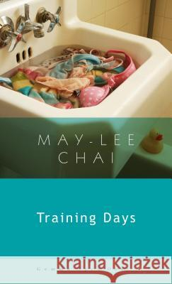 Training Days May-Lee Chai 9781936846627