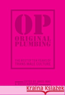Original Plumbing : The Best of Ten Years of Trans Male Culture  9781936932597