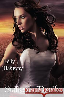 Stalked by Death Kelly Hashway 9781937053512