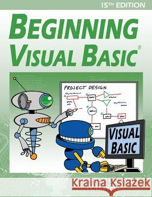 Beginning Visual Basic: A Step by Step Computer Programming Tutorial Philip Conrod Lou Tylee 9781937161750 Kidware Software