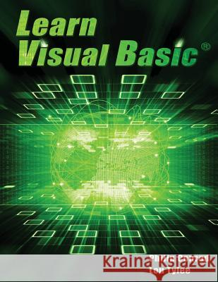 Learn Visual Basic: A Step-By-Step Programming Tutorial Philip Conrod Lou Tylee 9781937161774 Kidware Software