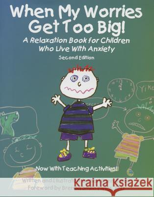 When My Worries Get Too Big! Second Edition Buron Dunn 9781937473808