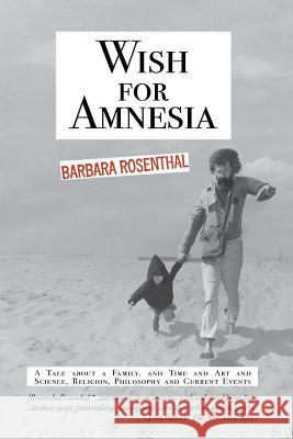 Wish for Amnesia (First Edition) Barbara Rosenthal Barbara Rosenthal Joseph A. W. Quintela 9781937739928 Deadly Chaps