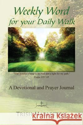 Weekly Word for Your Daily Walk Trish Harleston Philip S Marks Evin L Grant 9781937801250