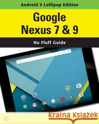 Google Nexus 7 & 9 (Android 5 Lollipop Edition) Chris Kennedy 9781937842345